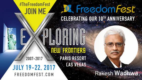 Don't Miss Rakesh Wadhwa Speaking at Freedom Fest 2017